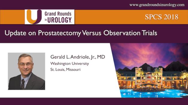 Update on Prostatectomy Versus Observation Trials
