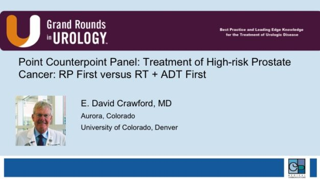 Point/Counterpoint Panel: Treatment of High-risk Prostate Cancer: RP First versus RT + ADT First