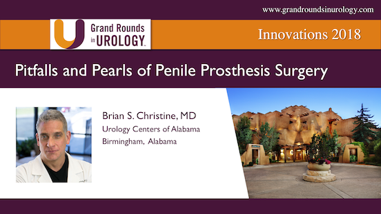 Pitfalls and Pearls of Penile Prosthesis Surgery