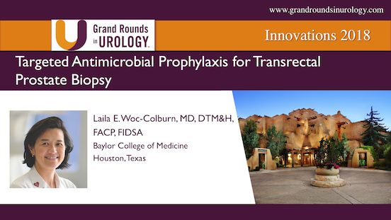 Targeted Antimicrobial Prophylaxis for Transrectal Prostate Biopsy