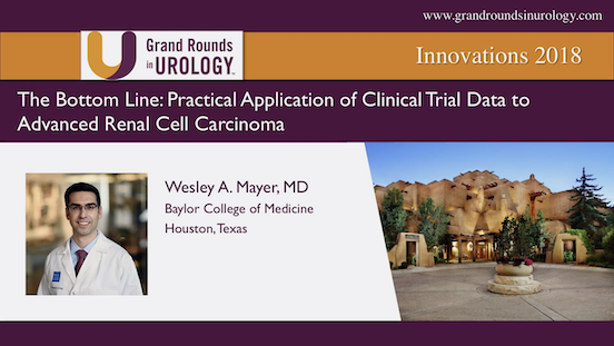 The Bottom Line: Practical Application of Clinical Trial Data to Advanced Renal Cell Carcinoma