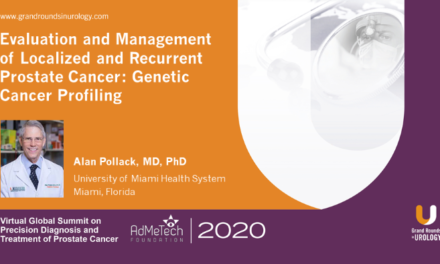 Evaluation and Management of Localized and Recurrent Prostate Cancer: Genetic Cancer Profiling